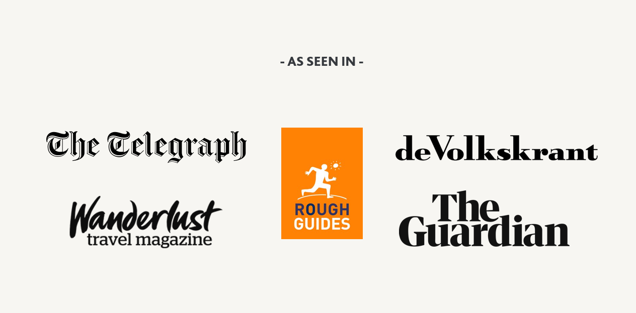 As seen in The Telegraph, Wanderlust Magazine, The Guardian, deVolkskrant and Rough Gudies